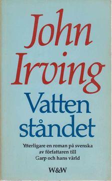 John Irving - Vattenstandet [antikvár]