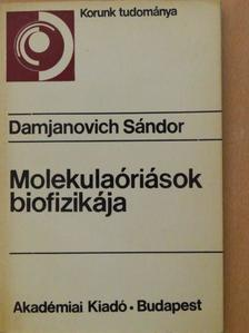 Damjanovich Sándor - Molekulaóriások biofizikája [antikvár]