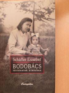 Schäffer Erzsébet - Bodobács (dedikált példány) [antikvár]
