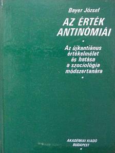 Bayer József - Az érték antinómiái [antikvár]