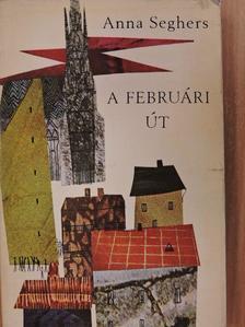 Anna Seghers - A februári út [antikvár]