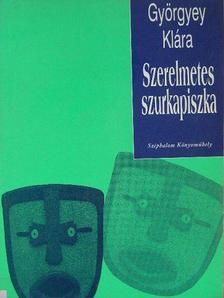 Györgyey Klára - Szerelmetes szurkapiszka [antikvár]