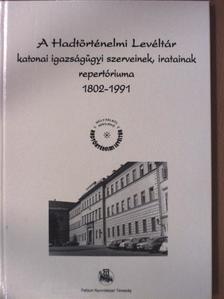 Dr. Böhm Jakab - A Hadtörténelmi Levéltár katonai igazságügyi szerveinek, iratainak repertóriuma 1802-1991 [antikvár]