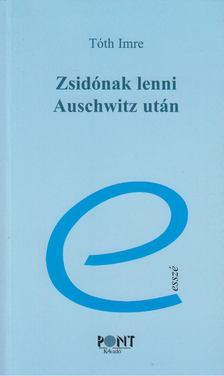 Tóth Imre - Zsidónak lenni Auschwitz után [antikvár]