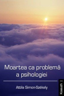 Simon-Székely Attila - Moartea ca problemã a psihologiei [eKönyv: epub, mobi]