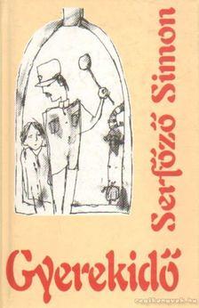 Serfőző Simon - Gyerekidő [antikvár]