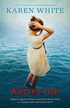 Karen White - Köztes idő