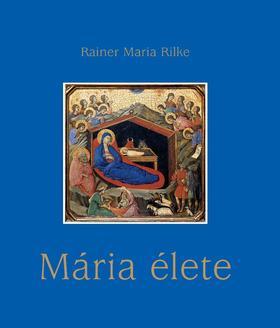 Rainer Maria Rilke - Mária élete