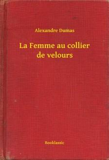 Alexandre DUMAS - La Femme au collier de velours [eKönyv: epub, mobi]