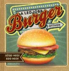 Durdel-Hoffmann, Sabine; Eßmann, Elke; Lotz, Brigitte - A legjobb burger otthon