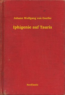 Johann Wolfgang Goethe - Iphigenie auf Tauris [eKönyv: epub, mobi]