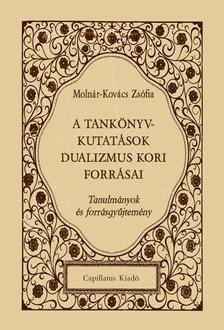 Molnár-Kovács Zsófia - A tankönyvkutatások dualizmus kori forrásai