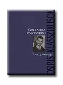 JÓZSEF ATTILA - József Attila összes versei