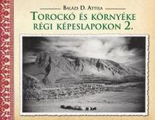 Balázs D. Attila - Torockó és környéke régi képeslapokon 2.