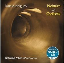 Kazuo Ishiguro - NOKTÜRN - CSELLISTÁK - HANGOSKÖNYV