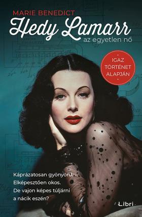 Benedict, Marie - Hedy Lamarr, az egyetlen nő