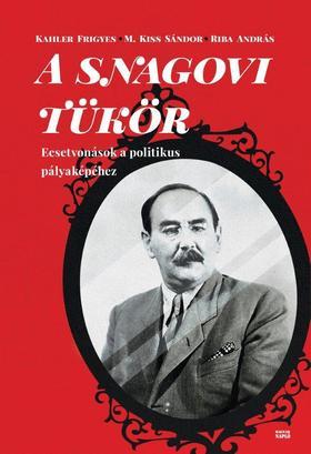 Kahler Frigyes, M. Kiss Sándor, Riba András - A snagovi tükör