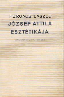 Forgács László - József Attila esztétikája [antikvár]