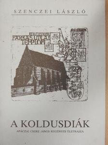 Szenczei László - A koldusdiák [antikvár]