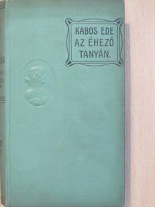 Kabos Ede - Az éhező tanyán [antikvár]