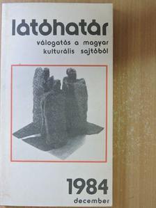 Ágh István - Látóhatár 1984. december [antikvár]