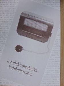 Antal Magda - Az elektrotechnika hullámhosszán [antikvár]