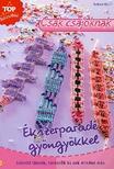 Sabine Koch - Ékszerparádé gyöngyökkel (Top barkácsötletek)