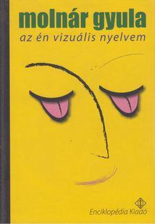 Molnár Gyula - Az én vizuális nyelvem [antikvár]