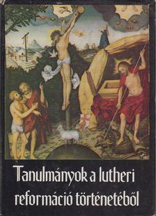 Fabiny Tibor - Tanulmányok a lutheri reformáció történetéből [antikvár]
