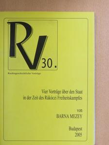 Barna Mezey - Vier Vorträge über den Staat in der Zeit des Rákóczi Freiheitskampfes [antikvár]
