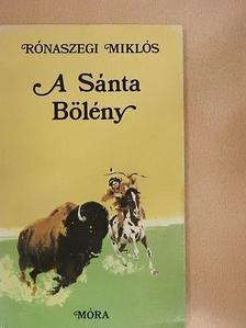 Rónaszegi Miklós - A Sánta Bölény [antikvár]