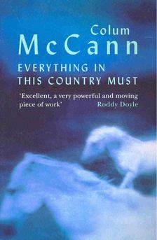 Colum McCann - Everything in this Country Must [antikvár]