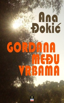 Ana Ðokiæ Ana Djokic, - Gordana meðu vrbama [eKönyv: epub, mobi]