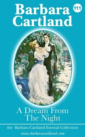 Barbara Cartland - A Dream from the Night [eKönyv: epub, mobi]