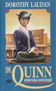 Laudan, Dorothy - Dr. Quinn - Hivatása orvosnő [antikvár]