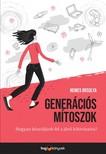 NEMES ORSOLYA - Generációs mítoszok - Hogyan készüljünk fel a jövő kihívásaira? [eKönyv: epub, mobi]