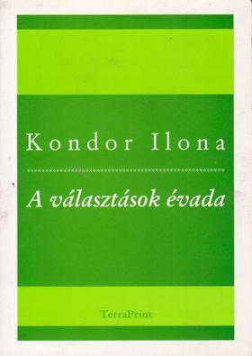 Kondor Ilona - A választások évada [antikvár]