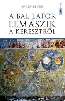 Wesz Péter - A bal lator lemászik a keresztről [eKönyv: pdf, epub, mobi]
