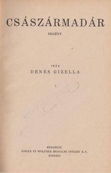 Dénes Gizella - Császármadár [antikvár]