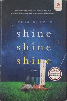 Lydia Netzer - Shine Shine Shine [antikvár]