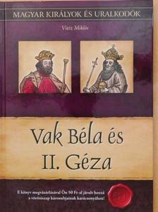 Vitéz Miklós - Vak Béla és II. Géza [antikvár]