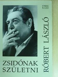 Róbert László - Zsidónak születni [antikvár]