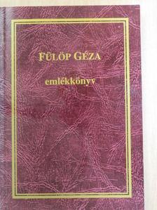 Antalóczi Lajos - Fülöp Géza emlékkönyv [antikvár]