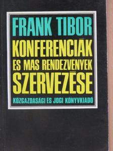 Frank Tibor - Konferenciák és más rendezvények szervezése [antikvár]