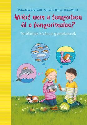 Heike Vogel - Miért nem a tengerben él a tengerimalac?