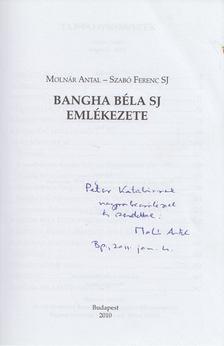 Molnár Antal, Szabó Ferenc - Bangha Béla SJ emlékezete (dedikált) [antikvár]