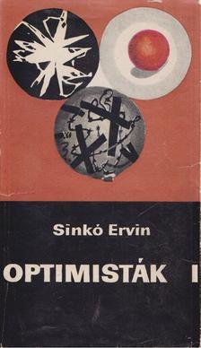 Sinkó Ervin - Optimisták I-II. [antikvár]