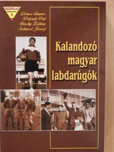 Dénes Tamás - Kalandozó magyar labdarúgók (dedikált példány) [antikvár]