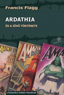Francis Flagg - Ardathia - és a jövő története