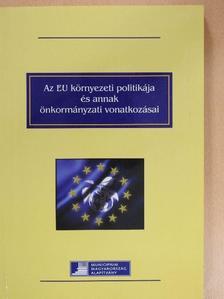 Buzás Kálmán - Az EU környezeti politikája és annak önkormányzati vonatkozásai [antikvár]